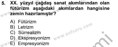 Türk Dili ve Edebiyatı Bölümü 2. Yarıyıl Batı Edebiyatında Akımlar II Dersi 2013 Yılı Bahar Dönemi Dönem Sonu Sınavı 5. Soru