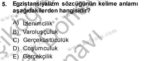 Türk Dili ve Edebiyatı Bölümü 2. Yarıyıl Batı Edebiyatında Akımlar II Dersi 2015 Yılı Bahar Dönemi Dönem Sonu Sınavı 5. Soru