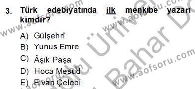 Türk Dili ve Edebiyatı Bölümü 4. Yarıyıl XIV-XV. Yüzyıllar Türk Edebiyatı Dersi 2014 Yılı Bahar Dönemi Dönem Sonu Sınavı 3. Soru