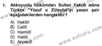 XIV-XV. Yüzyıllar Türk Edebiyatı Dersi 2012 - 2013 Yılı (Vize) Ara Sınav Soruları 1. Soru