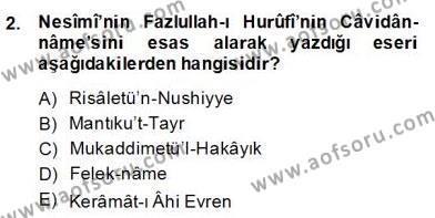 XIV-XV. Yüzyıllar Türk Edebiyatı Dersi 2013 - 2014 Yılı (Final) Dönem Sonu Sınav Soruları 2. Soru