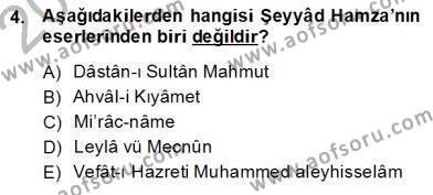 XIV-XV. Yüzyıllar Türk Edebiyatı Dersi 2013 - 2014 Yılı (Final) Dönem Sonu Sınav Soruları 4. Soru