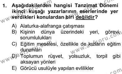 Türk Dili ve Edebiyatı Bölümü 4. Yarıyıl Tanzimat Dönemi Türk Edebiyatı II Dersi 2013 Yılı Bahar Dönemi Ara Sınavı 1. Soru