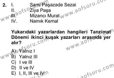 Türk Dili ve Edebiyatı Bölümü 4. Yarıyıl Tanzimat Dönemi Türk Edebiyatı II Dersi 2013 Yılı Bahar Dönemi Ara Sınavı 2. Soru