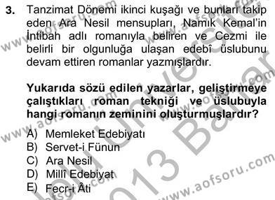 Türk Dili ve Edebiyatı Bölümü 4. Yarıyıl Tanzimat Dönemi Türk Edebiyatı II Dersi 2013 Yılı Bahar Dönemi Ara Sınavı 3. Soru