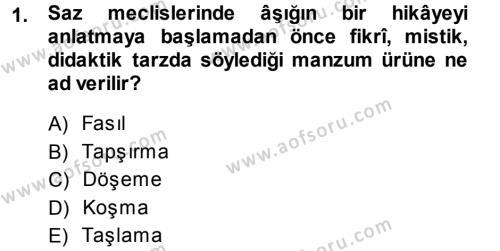Türk Dili ve Edebiyatı Bölümü 3. Yarıyıl Halk Hikayeleri Dersi 2014 Yılı Güz Dönemi Dönem Sonu Sınavı 1. Soru