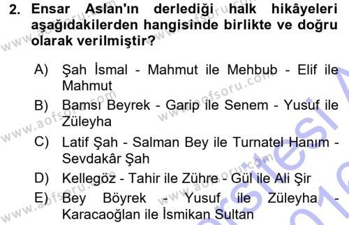 Türk Dili ve Edebiyatı Bölümü 3. Yarıyıl Halk Hikayeleri Dersi 2016 Yılı Güz Dönemi Dönem Sonu Sınavı 2. Soru