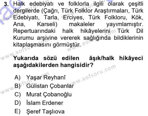 Türk Dili ve Edebiyatı Bölümü 3. Yarıyıl Halk Hikayeleri Dersi 2016 Yılı Güz Dönemi Dönem Sonu Sınavı 3. Soru
