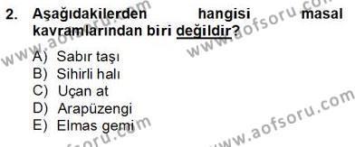 Türk Dili ve Edebiyatı Bölümü 4. Yarıyıl Halk Masalları Dersi 2013 Yılı Bahar Dönemi Dönem Sonu Sınavı 2. Soru