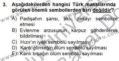 Türk Dili ve Edebiyatı Bölümü 4. Yarıyıl Halk Masalları Dersi 2013 Yılı Bahar Dönemi Dönem Sonu Sınavı 3. Soru
