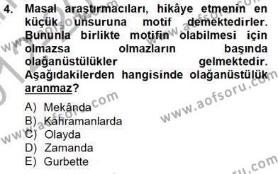 Türk Dili ve Edebiyatı Bölümü 4. Yarıyıl Halk Masalları Dersi 2013 Yılı Bahar Dönemi Dönem Sonu Sınavı 4. Soru