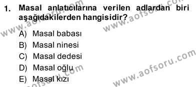 Türk Dili ve Edebiyatı Bölümü 4. Yarıyıl Halk Masalları Dersi 2014 Yılı Bahar Dönemi Ara Sınavı 1. Soru