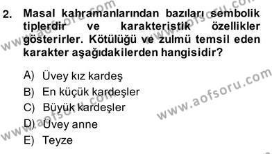 Türk Dili ve Edebiyatı Bölümü 4. Yarıyıl Halk Masalları Dersi 2014 Yılı Bahar Dönemi Ara Sınavı 2. Soru