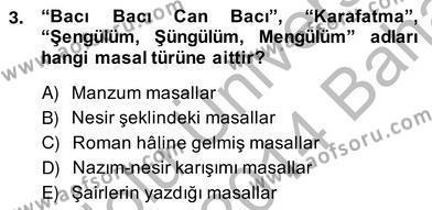 Türk Dili ve Edebiyatı Bölümü 4. Yarıyıl Halk Masalları Dersi 2014 Yılı Bahar Dönemi Ara Sınavı 3. Soru