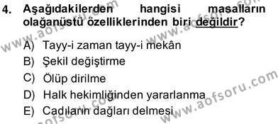 Türk Dili ve Edebiyatı Bölümü 4. Yarıyıl Halk Masalları Dersi 2014 Yılı Bahar Dönemi Ara Sınavı 4. Soru