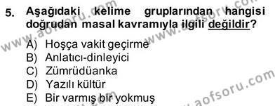 Türk Dili ve Edebiyatı Bölümü 4. Yarıyıl Halk Masalları Dersi 2014 Yılı Bahar Dönemi Ara Sınavı 5. Soru