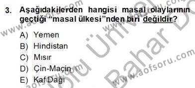 Halk Masalları Dersi 2013 - 2014 Yılı (Final) Dönem Sonu Sınav Soruları 3. Soru