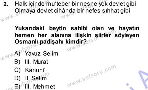 XVI. Yüzyıl Türk Edebiyatı Dersi 2013 - 2014 Yılı Ara Sınavı 2. Soru