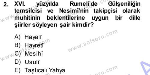 XVI. Yüzyıl Türk Edebiyatı Dersi 2013 - 2014 Yılı (Final) Dönem Sonu Sınav Soruları 2. Soru