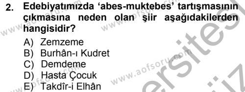 II. Abdülhamit Dönemi Türk Edebiyatı Dersi 2012 - 2013 Yılı (Vize) Ara Sınav Soruları 2. Soru