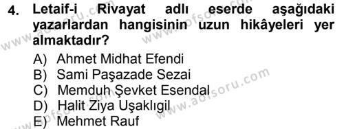 II. Abdülhamit Dönemi Türk Edebiyatı Dersi 2012 - 2013 Yılı (Final) Dönem Sonu Sınav Soruları 4. Soru