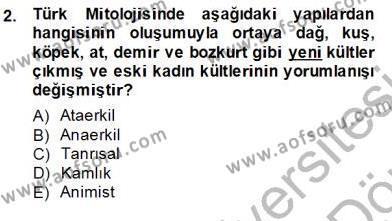 Türk Edebiyatının Mitolojik Kaynakları Dersi 2013 - 2014 Yılı Dönem Sonu Sınavı 2. Soru