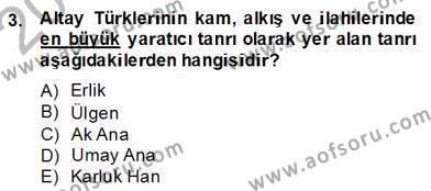 Türk Edebiyatının Mitolojik Kaynakları Dersi 2013 - 2014 Yılı Dönem Sonu Sınavı 3. Soru