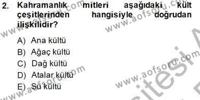 Türk Edebiyatının Mitolojik Kaynakları Dersi 2014 - 2015 Yılı Ara Sınavı 2. Soru