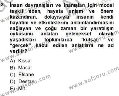 Türk Edebiyatının Mitolojik Kaynakları Dersi 2014 - 2015 Yılı Ara Sınavı 3. Soru