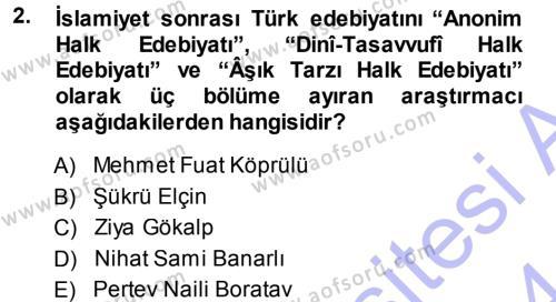 Türk Dili ve Edebiyatı Bölümü 5. Yarıyıl Türk Halk Şiiri Dersi 2014 Yılı Güz Dönemi Ara Sınavı 2. Soru