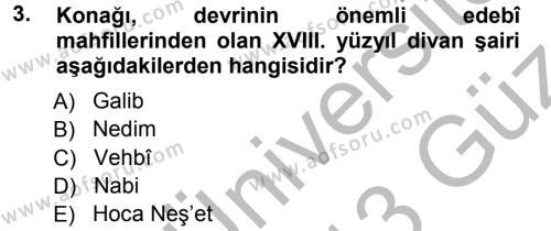 Türk Dili ve Edebiyatı Bölümü 7. Yarıyıl XVIII. Yüzyıl Türk Edebiyatı Dersi 2013 Yılı Güz Dönemi Ara Sınavı 3. Soru