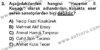 Türk Dili ve Edebiyatı Bölümü 7. Yarıyıl Cumhuriyet Dönemi Türk Şiiri Dersi 2013 Yılı Güz Dönemi Tek Ders Sınavı 3. Soru