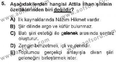 Türk Dili ve Edebiyatı Bölümü 7. Yarıyıl Cumhuriyet Dönemi Türk Şiiri Dersi 2013 Yılı Güz Dönemi Tek Ders Sınavı 5. Soru