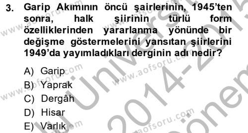 Türk Dili ve Edebiyatı Bölümü 7. Yarıyıl Cumhuriyet Dönemi Türk Şiiri Dersi 2015 Yılı Güz Dönemi Dönem Sonu Sınavı 3. Soru