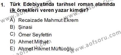 Çağdaş Türk Romanı Dersi 2013 - 2014 Yılı (Final) Dönem Sonu Sınav Soruları 1. Soru