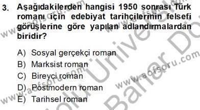 Çağdaş Türk Romanı Dersi 2013 - 2014 Yılı (Final) Dönem Sonu Sınav Soruları 3. Soru