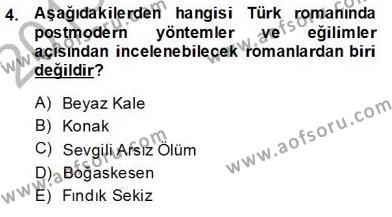 Çağdaş Türk Romanı Dersi 2013 - 2014 Yılı (Final) Dönem Sonu Sınav Soruları 4. Soru