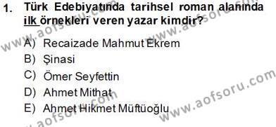 Çağdaş Türk Romanı Dersi 2013 - 2014 Yılı Tek Ders Sınav Soruları 1. Soru