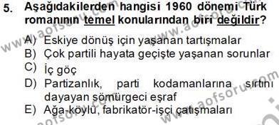 Türk Dili ve Edebiyatı Bölümü 8. Yarıyıl Çağdaş Türk Romanı Dersi 2014 Yılı Bahar Dönemi Tek Ders Sınavı 5. Soru