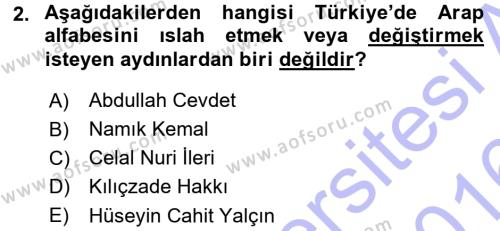 Türk Dili ve Edebiyatı Bölümü 7. Yarıyıl Çağdaş Türk Edebiyatları I Dersi 2016 Yılı Güz Dönemi Dönem Sonu Sınavı 2. Soru