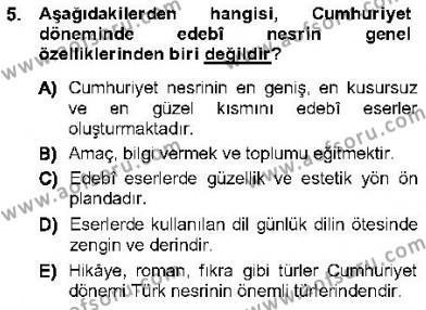 Türk Dili ve Edebiyatı Bölümü 7. Yarıyıl Cumhuriyet Dönemi Türk Nesri Dersi 2013 Yılı Güz Dönemi Ara Sınavı 5. Soru