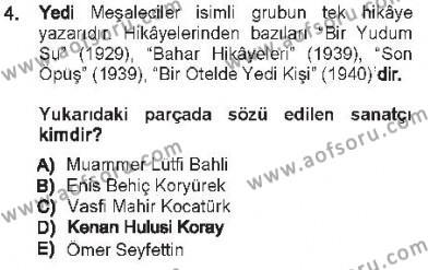 Cumhuriyet Dönemi Türk Nesri Dersi 2012 - 2013 Yılı Tek Ders Sınav Soruları 4. Soru