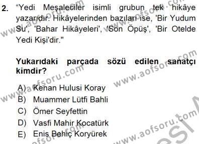 Türk Dili ve Edebiyatı Bölümü 7. Yarıyıl Cumhuriyet Dönemi Türk Nesri Dersi 2016 Yılı Güz Dönemi Ara Sınavı 2. Soru