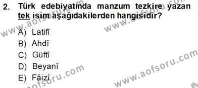 Eski Türk Edebiyatının Kaynaklarından Şair Tezkireleri Dersi 2014 - 2015 Yılı (Vize) Ara Sınav Soruları 2. Soru