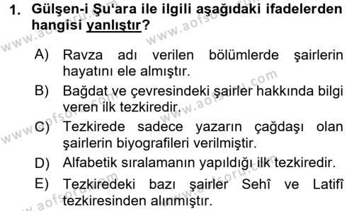 Eski Türk Edebiyatının Kaynaklarından Şair Tezkireleri Dersi 2015 - 2016 Yılı Tek Ders Sınav Soruları 1. Soru
