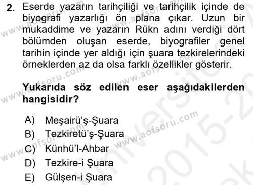 Eski Türk Edebiyatının Kaynaklarından Şair Tezkireleri Dersi 2015 - 2016 Yılı Tek Ders Sınav Soruları 2. Soru