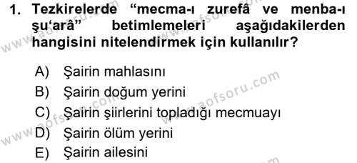 Eski Türk Edebiyatının Kaynaklarından Şair Tezkireleri Dersi 2016 - 2017 Yılı (Vize) Ara Sınav Soruları 1. Soru