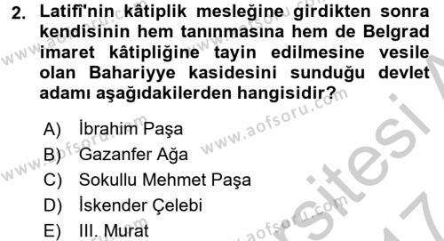 Eski Türk Edebiyatının Kaynaklarından Şair Tezkireleri Dersi 2016 - 2017 Yılı (Vize) Ara Sınav Soruları 2. Soru