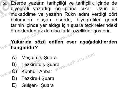 Eski Türk Edebiyatının Kaynaklarından Şair Tezkireleri Dersi 2016 - 2017 Yılı (Vize) Ara Sınav Soruları 3. Soru
