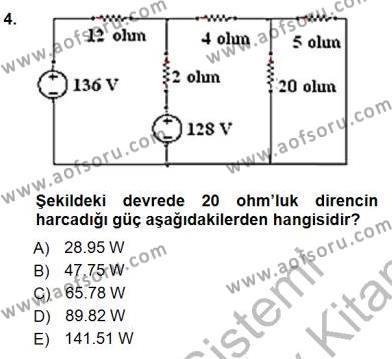 Elektrik Enerjisi Üretim, İletim ve Dağıtımı Bölümü 1. Yarıyıl Devre Analizi Dersi 2013 Yılı Güz Dönemi Dönem Sonu Sınavı 4. Soru